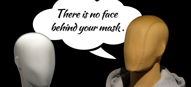 There Is No Face Behind Mask